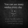 You can see many smiles everyday But...